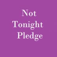 Group logo of Not Tonight Pledge